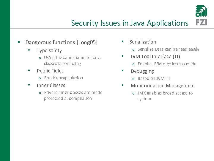 Security Issues in Java Applications § Dangerous functions [Long 05] • Type safety o
