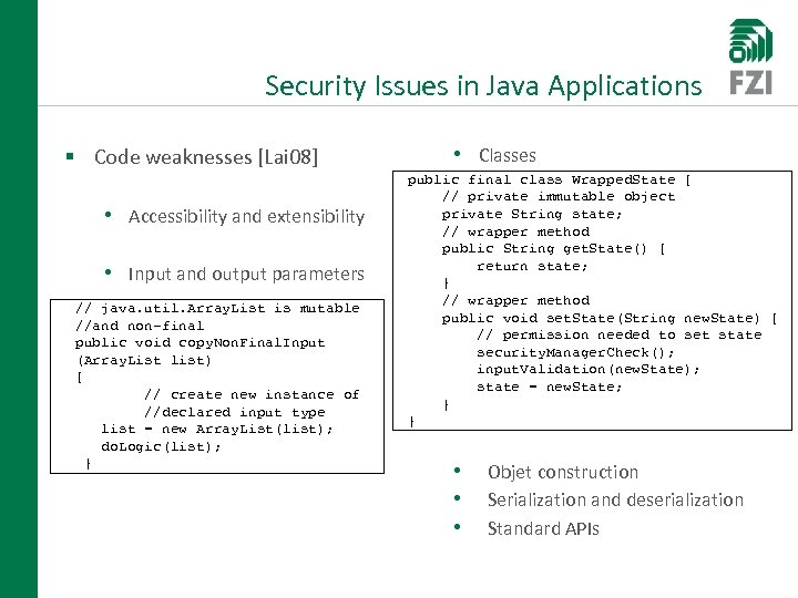 Security Issues in Java Applications § Code weaknesses [Lai 08] • Accessibility and extensibility