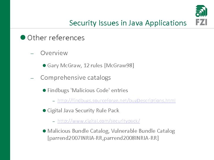 Security Issues in Java Applications Other references Overview Gary Mc. Graw, 12 rules [Mc.
