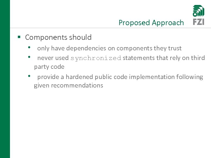 Proposed Approach § Components should • only have dependencies on components they trust •