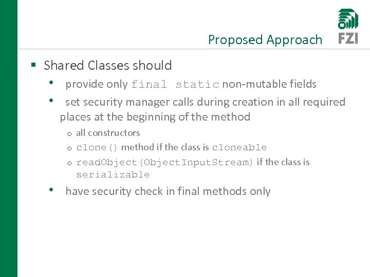 Proposed Approach § Shared Classes should • provide only final static non-mutable fields •