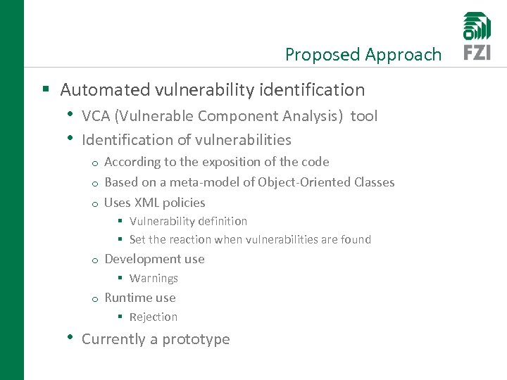 Proposed Approach § Automated vulnerability identification • VCA (Vulnerable Component Analysis) tool • Identification