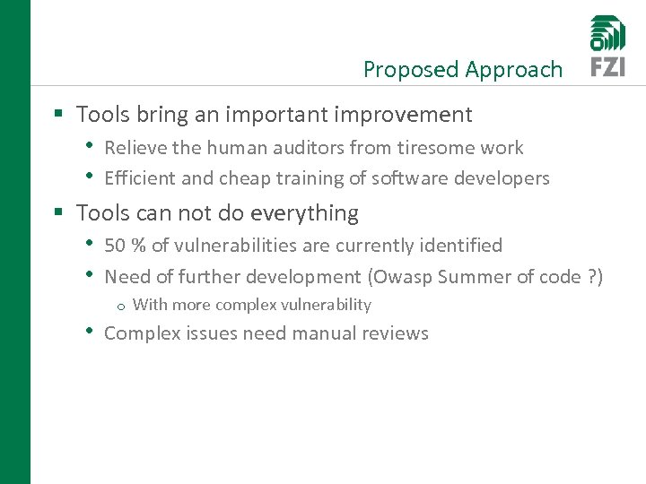 Proposed Approach § Tools bring an important improvement • Relieve the human auditors from