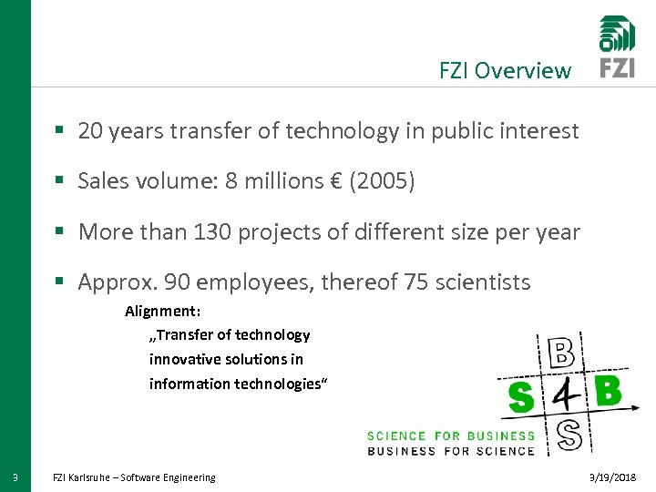 FZI Overview § 20 years transfer of technology in public interest § Sales volume: