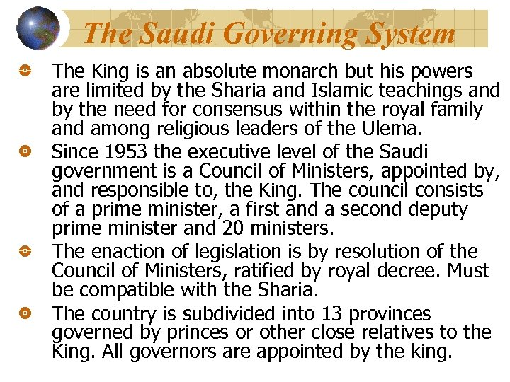 The Saudi Governing System The King is an absolute monarch but his powers are