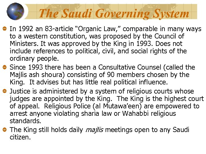"The Saudi Governing System In 1992 an 83 -article ""Organic Law, "" comparable in"
