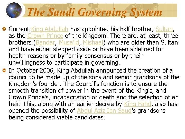The Saudi Governing System Current King Abdullah has appointed his half brother, Sultan, as