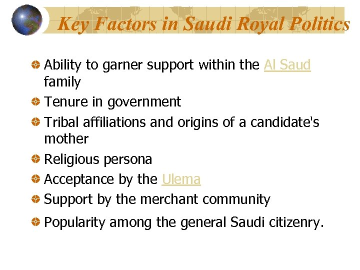 Key Factors in Saudi Royal Politics Ability to garner support within the Al Saud