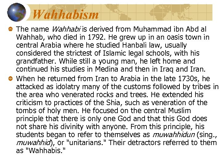 Wahhabism The name Wahhabi is derived from Muhammad ibn Abd al Wahhab, who died