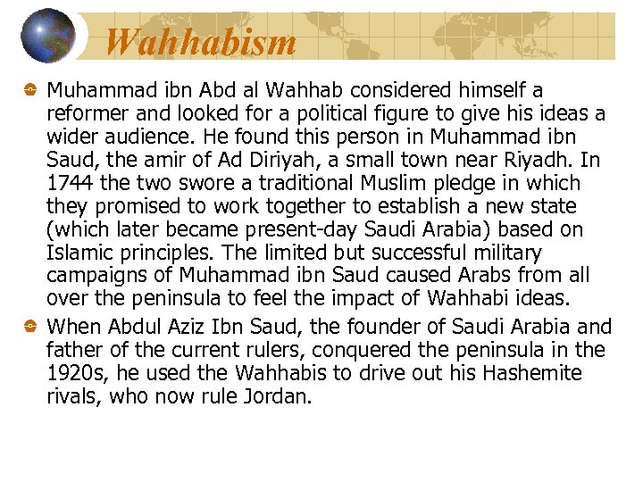 Wahhabism Muhammad ibn Abd al Wahhab considered himself a reformer and looked for a