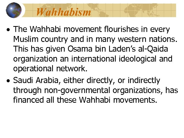 Wahhabism The Wahhabi movement flourishes in every Muslim country and in many western nations.