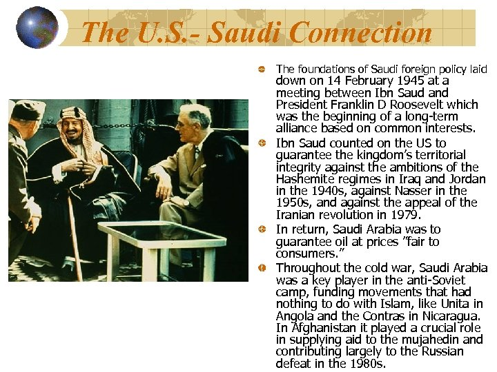 The U. S. - Saudi Connection The foundations of Saudi foreign policy laid down