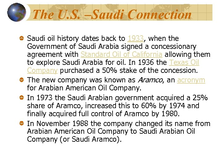 The U. S. –Saudi Connection Saudi oil history dates back to 1933, when the