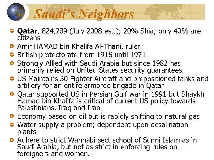 Saudi's Neighbors Qatar, 824, 789 (July 2008 est. ); 20% Shia; only 40% are