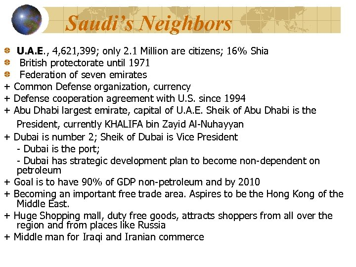 Saudi's Neighbors + + + + U. A. E. , 4, 621, 399; only