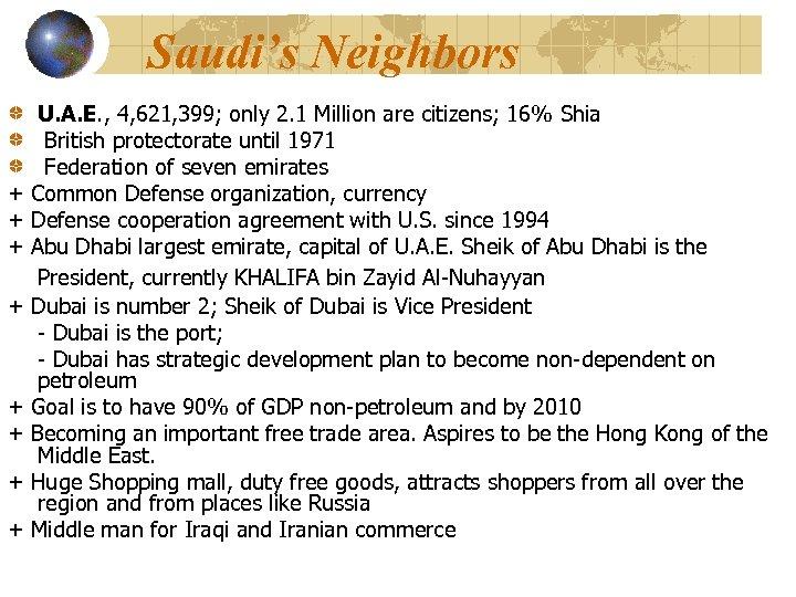 Saudi's Neighbors + + + + U. A. E. , 4, 621, 399; only