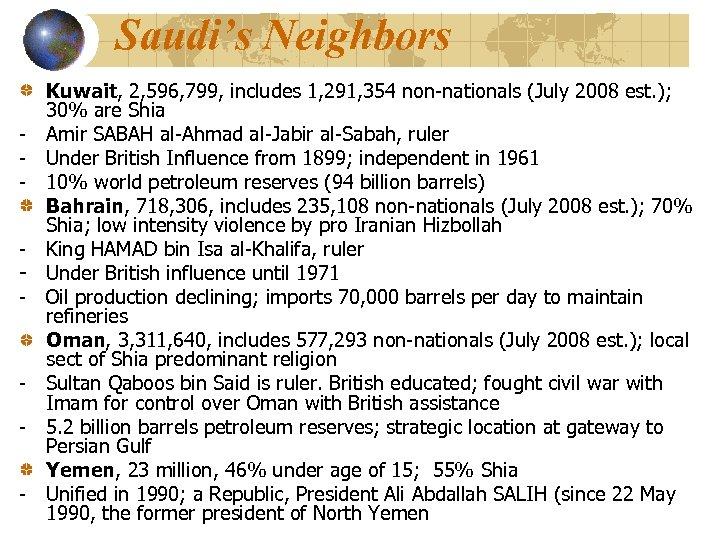 Saudi's Neighbors - - Kuwait, 2, 596, 799, includes 1, 291, 354 non-nationals (July