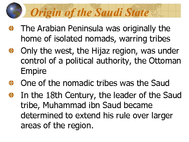 Origin of the Saudi State The Arabian Peninsula was originally the home of isolated