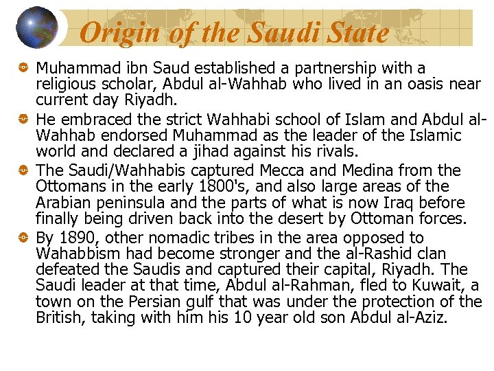 Origin of the Saudi State Muhammad ibn Saud established a partnership with a religious