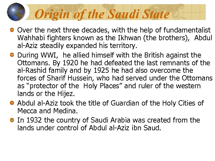 Origin of the Saudi State Over the next three decades, with the help of