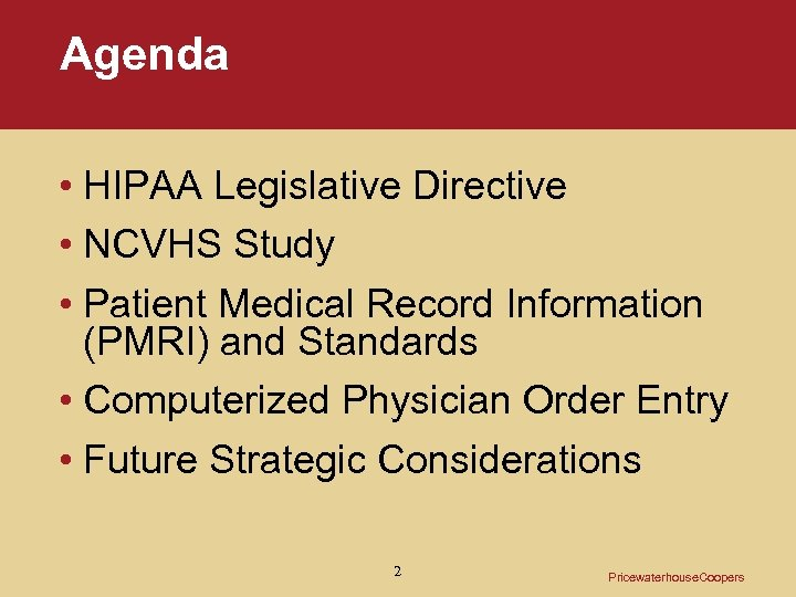 Agenda • HIPAA Legislative Directive • NCVHS Study • Patient Medical Record Information (PMRI)