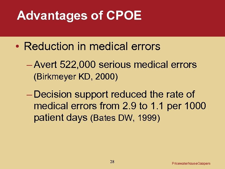 Advantages of CPOE • Reduction in medical errors – Avert 522, 000 serious medical
