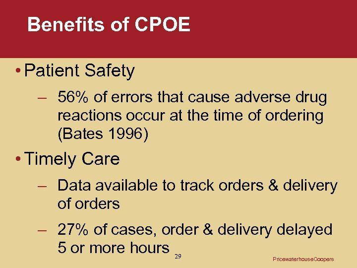 Benefits of CPOE • Patient Safety – 56% of errors that cause adverse drug