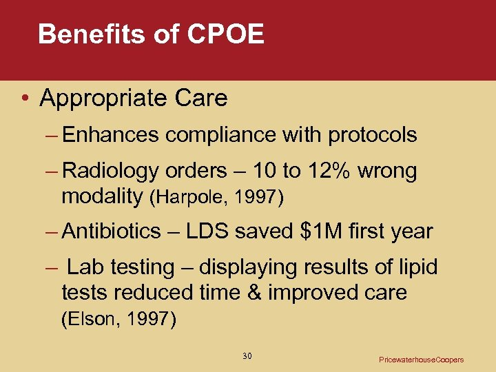 Benefits of CPOE • Appropriate Care – Enhances compliance with protocols – Radiology orders
