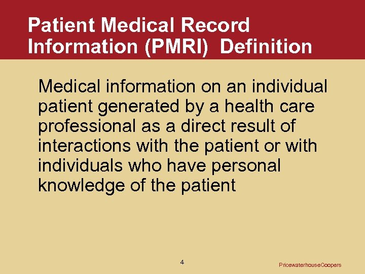 Patient Medical Record Information (PMRI) Definition Medical information on an individual patient generated by