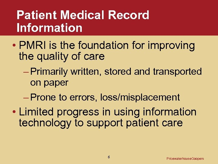 Patient Medical Record Information • PMRI is the foundation for improving the quality of