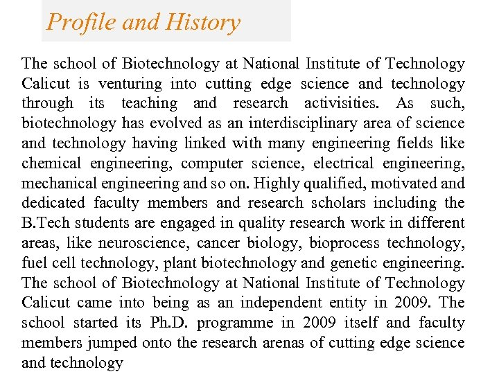 Profile and History The school of Biotechnology at National Institute of Technology Calicut is