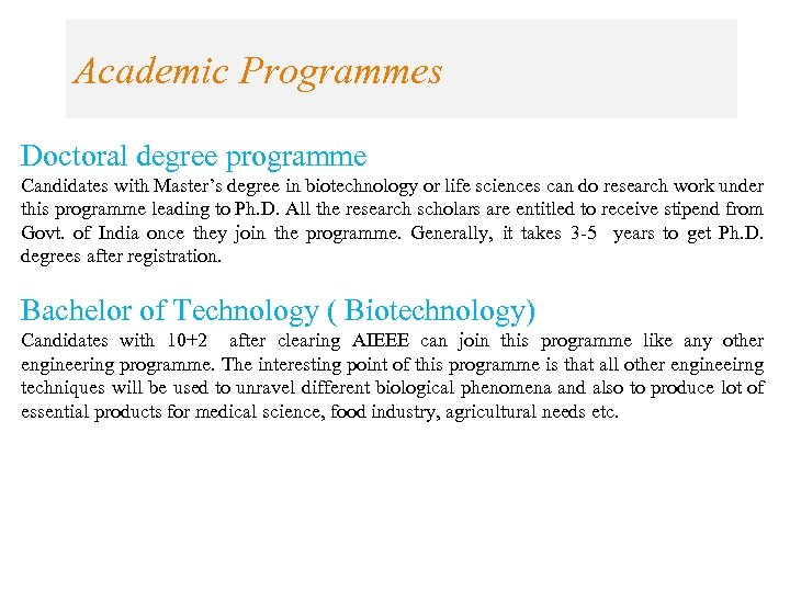 Academic Programmes Doctoral degree programme Candidates with Master's degree in biotechnology or life sciences