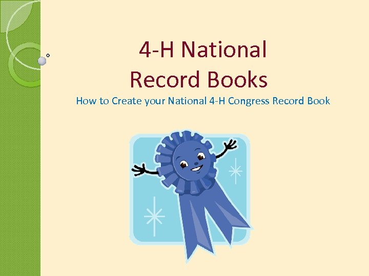 4 -H National Record Books How to Create your National 4 -H Congress Record