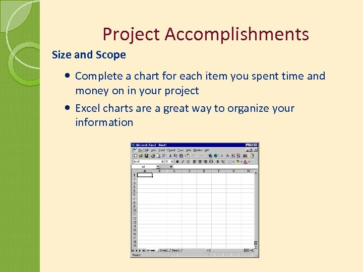 Project Accomplishments Size and Scope Complete a chart for each item you spent time