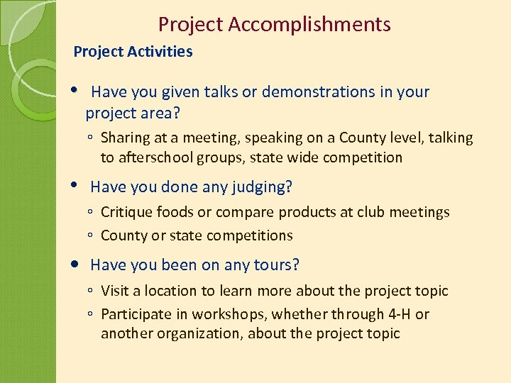 Project Accomplishments Project Activities • Have you given talks or demonstrations in your project