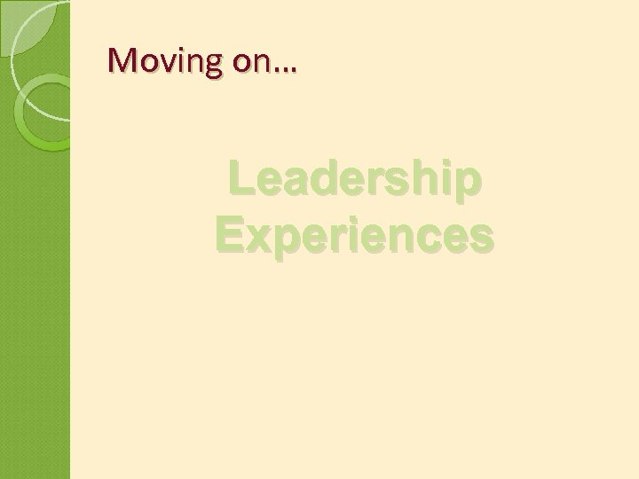 Moving on… Leadership Experiences