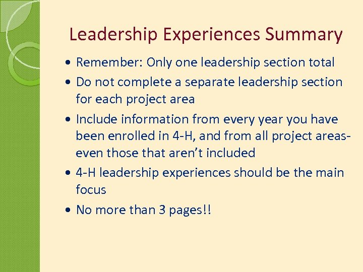 Leadership Experiences Summary Remember: Only one leadership section total Do not complete a separate
