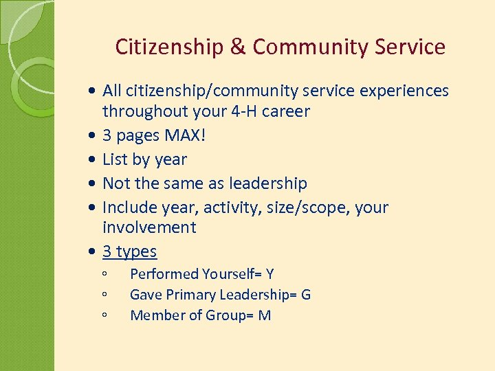 Citizenship & Community Service All citizenship/community service experiences throughout your 4 -H career 3
