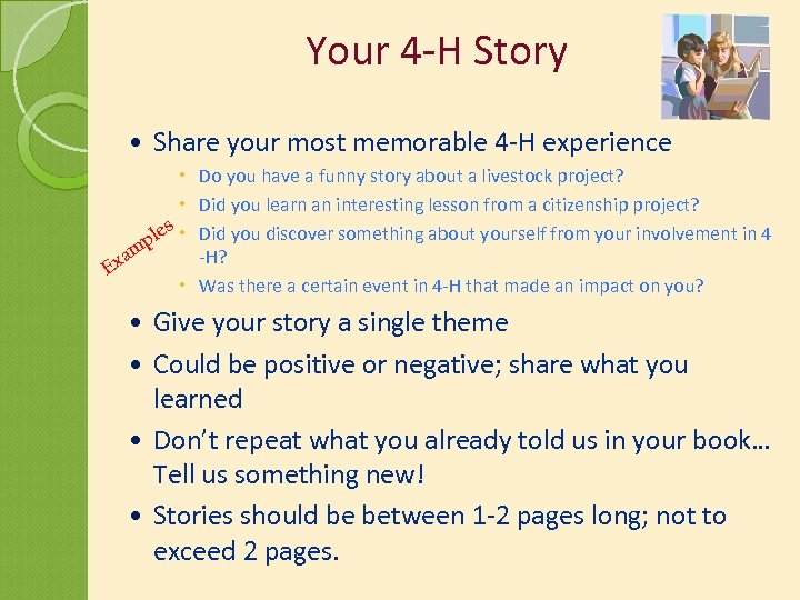 Your 4 -H Story Share your most memorable 4 -H experience Do you have
