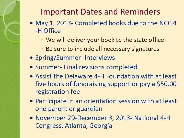 Important Dates and Reminders May 1, 2013 - Completed books due to the NCC