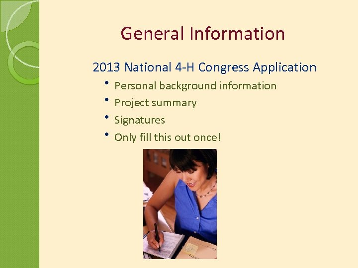 General Information 2013 National 4 -H Congress Application Personal background information Project summary Signatures