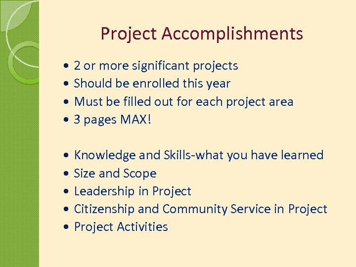 Project Accomplishments 2 or more significant projects Should be enrolled this year Must be