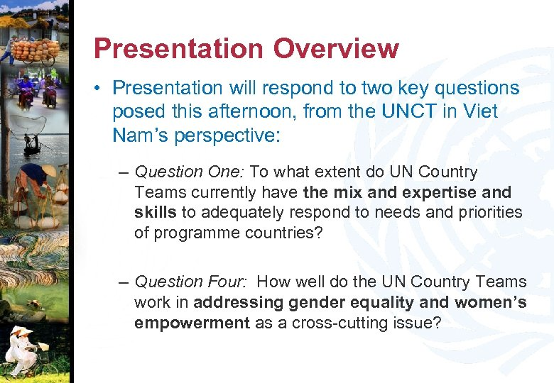 Presentation Overview • Presentation will respond to two key questions posed this afternoon, from