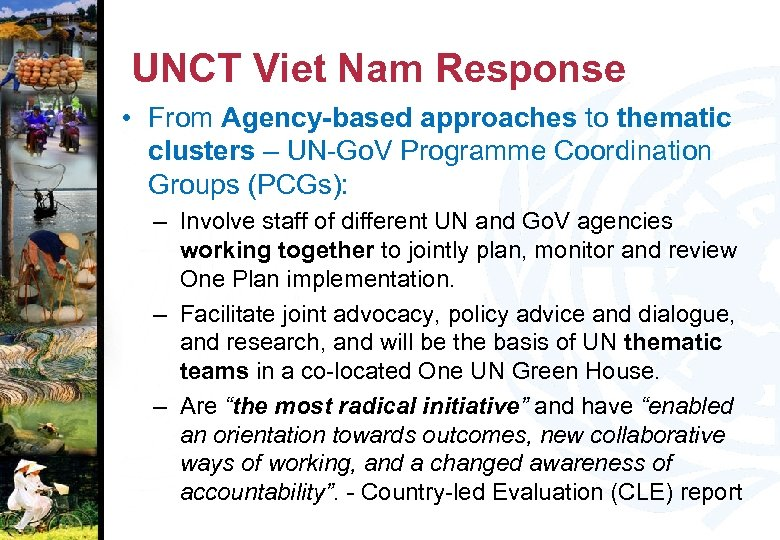 UNCT Viet Nam Response • From Agency-based approaches to thematic clusters – UN-Go. V