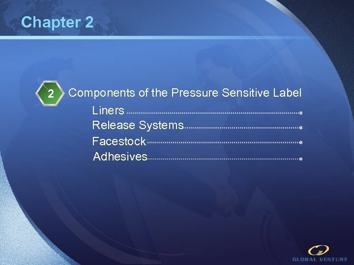 Chapter 2 2 Components of the Pressure Sensitive Label Liners Release Systems Facestock Adhesives