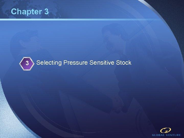 Chapter 3 3 Selecting Pressure Sensitive Stock