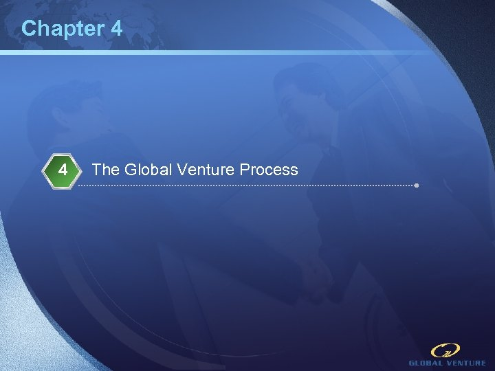 Chapter 4 4 The Global Venture Process