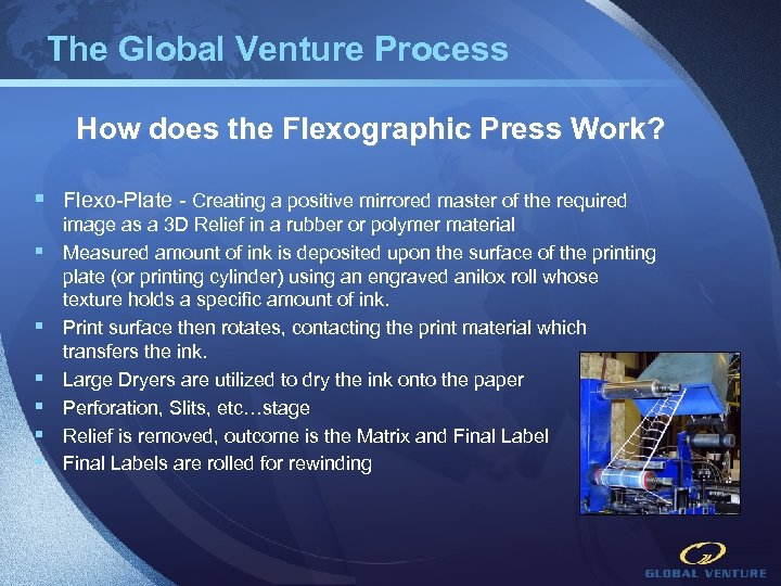 The Global Venture Process How does the Flexographic Press Work? § Flexo-Plate - Creating