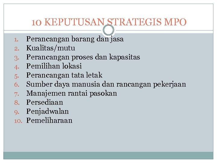 10 KEPUTUSAN STRATEGIS MPO 1. 2. 3. 4. 5. 6. 7. 8. 9. 10.