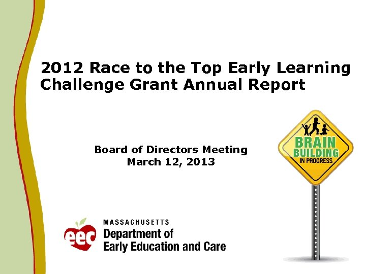2012 Race to the Top Early Learning Challenge Grant Annual Report Board of Directors